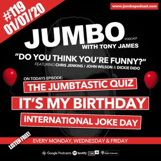 Jumbo Ep:119 - 01.07.20 - Do You Think You're Funny?