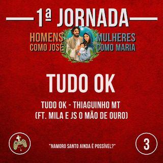 #P03 - Tudo OK (Tudo OK - Thiaguinho MT ft. Mila e JS O Mão de Ouro)