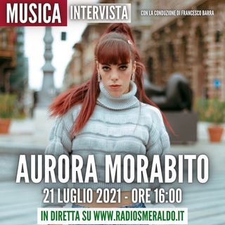 Aurora Morabito   Intervista
