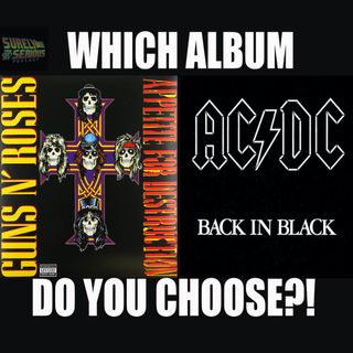 "Guns N' Roses ""Appetite for Destruction"" ('87) or AC/DC ""Back in Black"" ('80)"