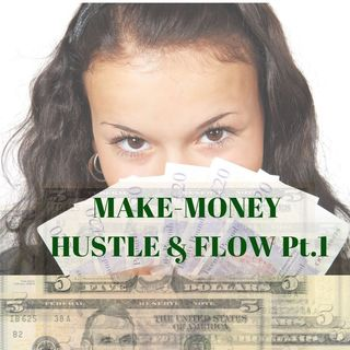 #Make Money-Hustle & Flow Pt.1