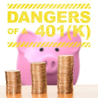 The Dangers of a 401(k)
