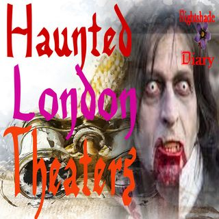 Haunted London Theaters | Podcast