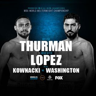 TVPT X-TRA: Keith Thurman vs. Josesito Lopez (Live Commentary)