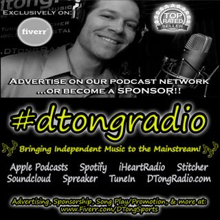 The BEST Independent Music on #dtongradio - Powered by Fiverr.com/DTongSports