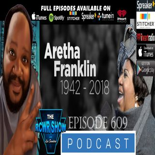 Hulk Hogan's Brotherhood and R.I.P Aretha Franklin 1942-2018 | The RCWR Show Episode 609 (8-21-2018)