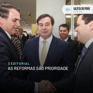 Editorial: As reformas são prioridade