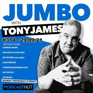 Jumbo Ep:314 - 29.09.21 - Connor Adams - Set Me Free