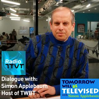 "Radio ITVT: Dialogue with Simon Applebaum, Host of ""Tomorrow Will Be Televised"""