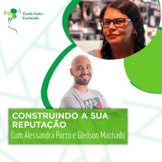 Episódio 49 - Construindo a sua Reputação - Alessandra Porto e Gledson Machado em entrevista a Márcio Martins