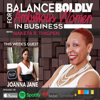 Achieving Balance with a Growth Mindset Featuring Joanna Jane