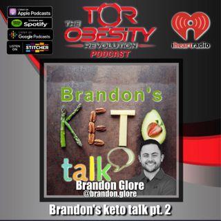 Brandon's KETO TALK pt 2