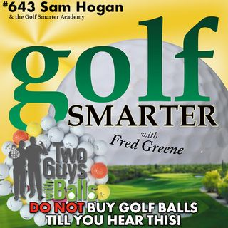 DO NOT Buy Golf Balls Till You Hear This Conversation with Sam Hogan