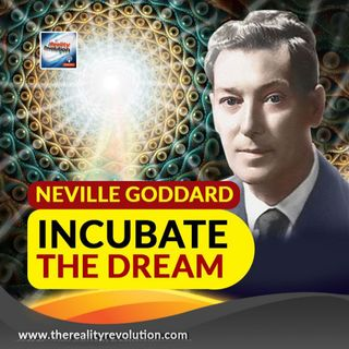 Neville Goddard - Incubate The Dream
