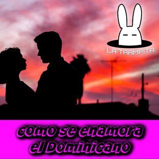 EP14. Como se enamora El Dominicano