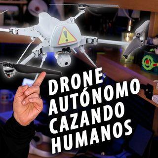 Drone cazando humanos en Libia | CuriosiMartes ep.53