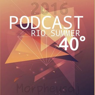 #PODCAST RIO SUMMER 40° - 2016 ( Morpheusdj )