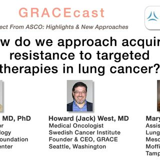 How do we approach acquired resistance to targeted therapies in lung cancer?