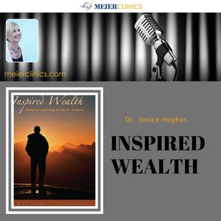 Inspired Wealth with Dr. Janice Hughes