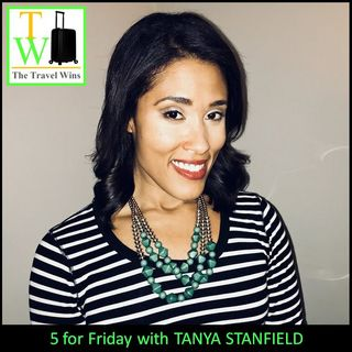 5 for Friday with Tanya Stanfield