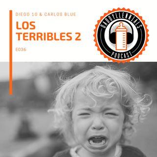 E036 - Los Terribles 2