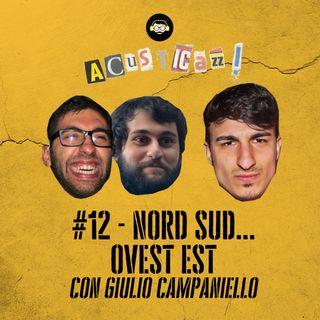 Nord Sud... Ovest Est - con Giulio Campaniello | #12
