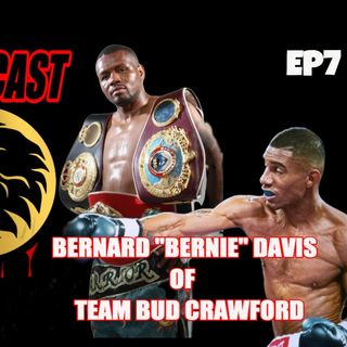 "LION KILLA PODCAST EP7: BERNARD ""BERNIE"" DAVIS OF TEAM BUD CRAWFORD"