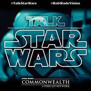 "Talk Star Wars – Episode 153: ""Oh, Shameless!"""