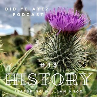 #13 - History with Dr. William Knox