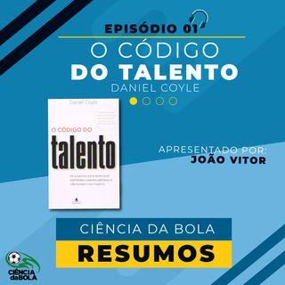 """#01 - Ciência da Bola- RESUMOS : """"O Código do Talento"""""""