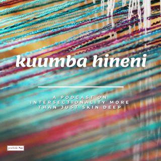 Kuumba Hineni: A Podcast On Intersectionality More Than Just Skin Deep