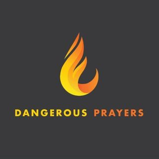 Dangerous Prayers - Morning Manna #3214