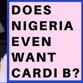 CARDI B WANTS TO FLEE TO NIGERIA TO ESCAPE TRUMP