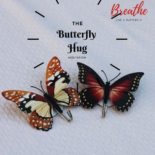 The Butterfly Hug Meditation