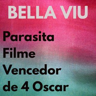 Bella Viu - 19 - Parasita - Filme - vencedor de 4 Oscar