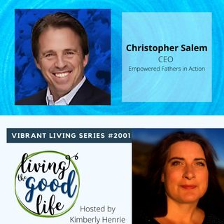 LTGL2001-Vibrant Living Series-Christopher Salem- Empowered Fathers in Action