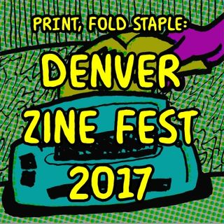 Print Fold Staple - Denver Zine Fest 2017