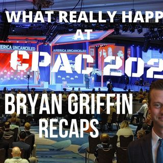 Ep. 24: What Really Happened at #CPAC2021