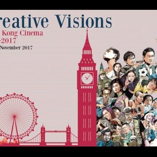 """F. L. I. C. K. S."" EP 44: ""Creative Visions - Hong Kong Cinema 1997 to 2017"" (FREE Film Weekend)"