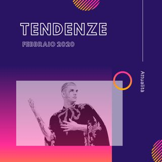 TENDENZE - Febbraio 2020