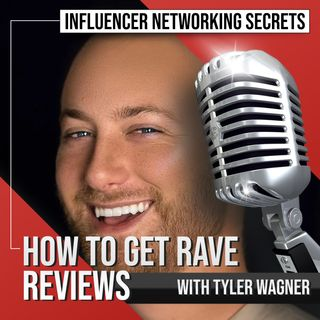 🎧 How to Get Rave 👏 Reviews with Tyler Wagner 🎤