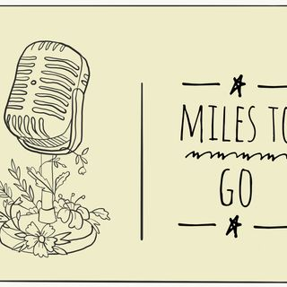 Miles To Go Ep. 1 Lost in Translation
