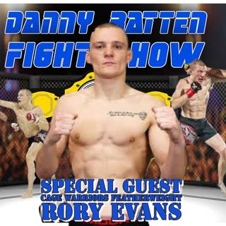 Rory Evans | Cage Warriors Bantamweight Exclusive Interview | UFC Results | Jake Hadley & MMA Boxing Latest | Danny Batten Fight Show #96