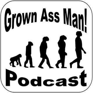 Grown Ass Man! Podcast | Episode 12- Olympics