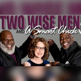 2 Wise Men & A Smart Chick 6-10-16