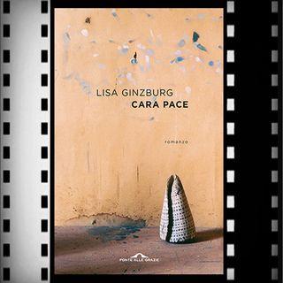 Incipit Premio Strega 2021: Cara pace, Lisa Ginzburg, Ponte alle Grazie