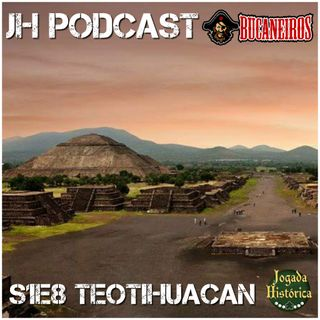 E8 - Teotihuacan!