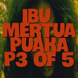 Cerita Seram - Part 3 of 5 Ibu Mertua Puaka