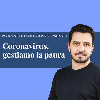 Episodio 126 - Coronavirus, gestiamo la paura