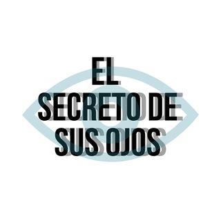 EP. 3 - El Secreto De Sus Ojos